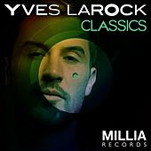 Play & Download Yves Larock's Classics by Yves Larock | Napster