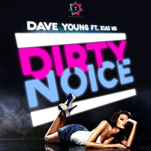 Play & Download Dirty Noice by Dave Young | Napster