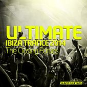 Play & Download Ultimate Ibiza Trance 2014 - The Closing Parties - EP by Various Artists | Napster