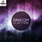 Play & Download I'll Be There by Random | Napster