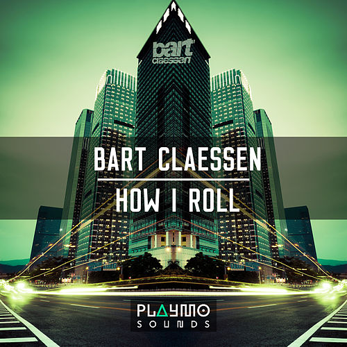 Play & Download How I Roll by Bart Claessen | Napster