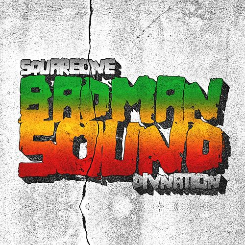 Play & Download Badman Sound by Square One | Napster