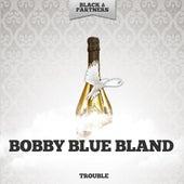Trouble von Bobby Blue Bland