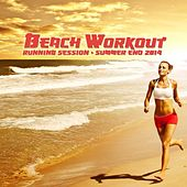 Play & Download Beach Workout Running Session - Summer End 2014 by Various Artists | Napster