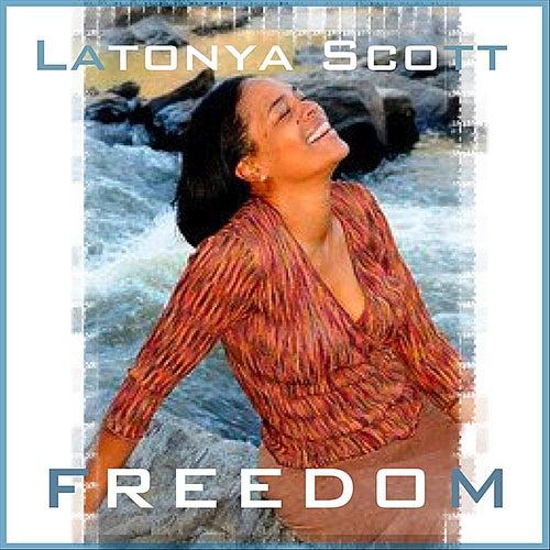 Freedom by LaTonya Scott
