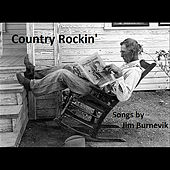 Country Rockin' ( Songs By Jim Burnevik) by Various Artists