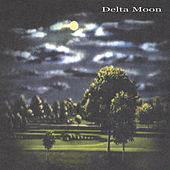 Play & Download Delta Moon by Delta Moon | Napster