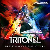 Play & Download Metamorphic III (Radio Mixes) - Single by Tritonal | Napster