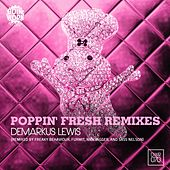 Play & Download Poppin' Fresh Remixes by Demarkus Lewis | Napster
