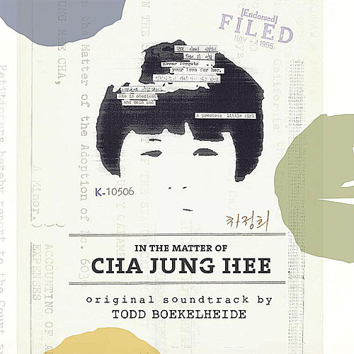 Play & Download In the Matter of Cha Jung Hee: Original Soundtrack by Todd Boekelheide | Napster