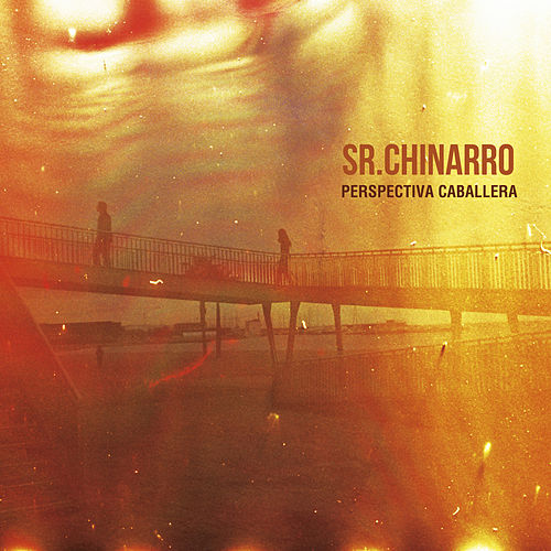 Play & Download Perspectiva Caballera by Sr. Chinarro | Napster