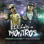 Play & Download Llegan Los Montros (feat. Shelow Shaq) by Mozart La Para | Napster
