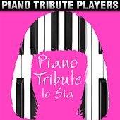 Piano Tribute to Sia by Piano Tribute Players
