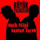Play & Download Büyük Yalnızlık (Çilek Soundtrack) by Halil Sezai   Napster