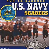 Play & Download Run to Cadence with the U.S. Navy Seabees by The U.S. Navy Seabees | Napster