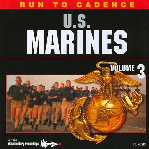 Play & Download Run to Cadence with the U.S. Marines, Vol. 3 by The U.S. Marines | Napster