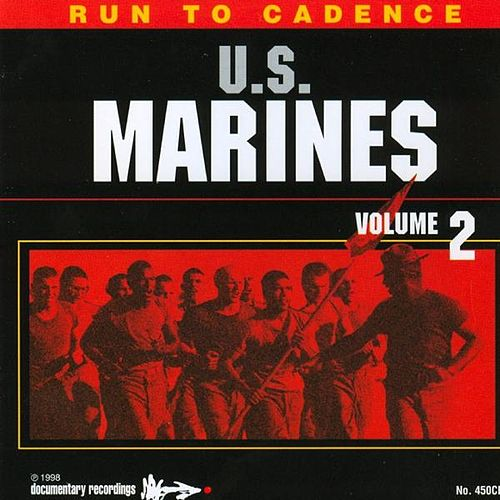 Play & Download Run to Cadence with the U.S. Marines, Vol. 2 by The U.S. Marines | Napster