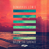 Play & Download Below the Surface by Demarkus Lewis | Napster