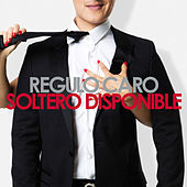 Soltero Disponible by Regulo Caro