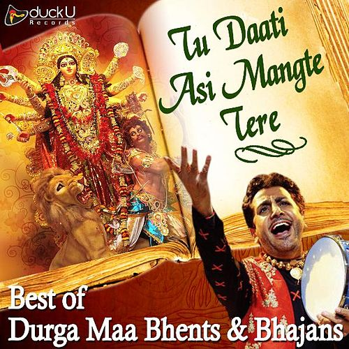 Tu Daati Asi Mangte Tere Best of Durga Maa Bhents and Bhajans by Gurdas Mann