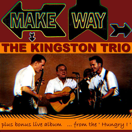 Play & Download Make Way by The Kingston Trio | Napster