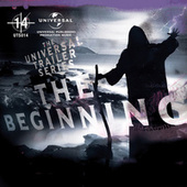 Play & Download Universal Traiiler Series - The Beginning by Various Artists | Napster