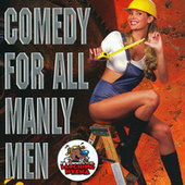 Play & Download Comedy for All Manly Men Vol. 90 by Various Artists | Napster