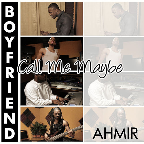 Call Me Maybe / Boyfriend (Mash-Up) - Single by Ahmir