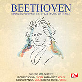 Beethoven: String Quartet No. 6 in B-Flat Major, Op. 18, No. 6 (Digitally Remastered) by Fine Arts Quartet