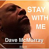 Play & Download Stay With Me by Dave McMurray | Napster