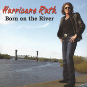 Play & Download Born On the River by Hurricane Ruth | Napster