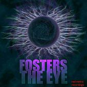 Play & Download The Eye - Single by The Fosters | Napster