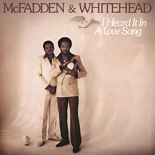 I Heard It in a Love Song by McFadden and Whitehead