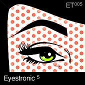 Play & Download Eyestronic 5 by Various Artists | Napster