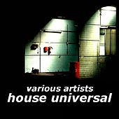House Univesal by Various Artists