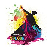 Play & Download Colours by Dj Happy Vibes | Napster
