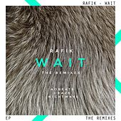 Wait - The Remixes Ep by Rafik