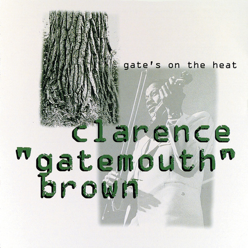 Play & Download Gate's On The Heat by Clarence 'Gatemouth' Brown | Napster