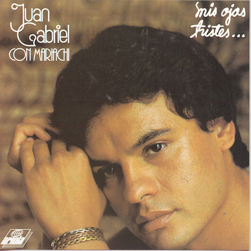 Play & Download Mis Ojos Tristes by Juan Gabriel | Napster