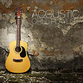 Play & Download Acoustic Chill Playlist by Various Artists | Napster