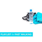 Playlist for Fast Walking by Various Artists