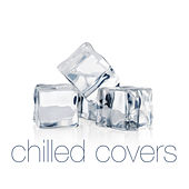 Chilled Covers by Various Artists