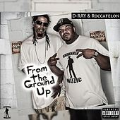 From the Ground Up by D-Ray