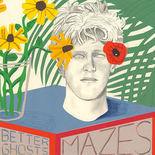 Better Ghosts by Mazes