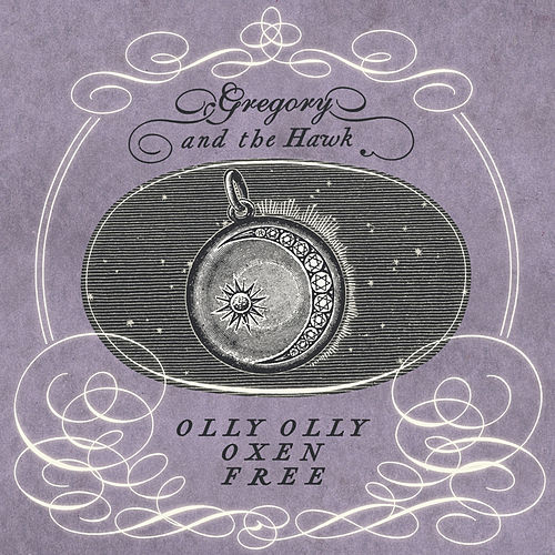 Play & Download Olly Olly Oxen Free by Gregory and the Hawk | Napster