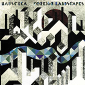 Play & Download Foreign Landscapes by Hauschka | Napster