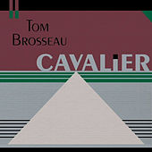 Play & Download Cavalier by Tom Brosseau | Napster
