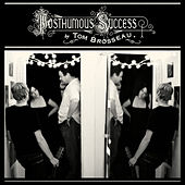 Posthumous Success by Tom Brosseau