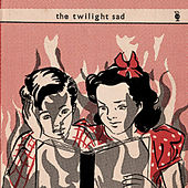 The Twilight Sad by The Twilight Sad