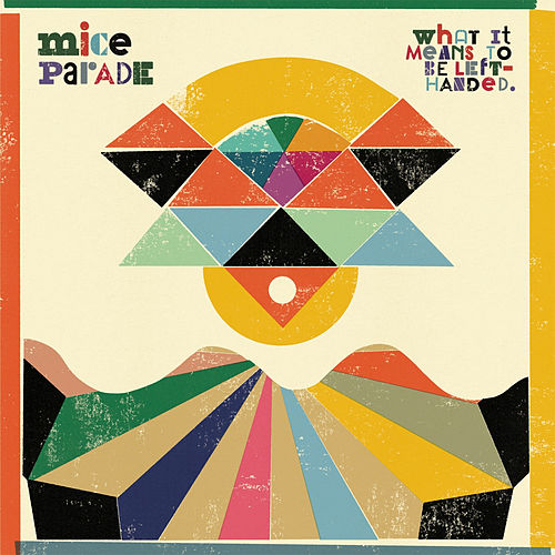 Play & Download What It Means to Be Left-Handed by Mice Parade | Napster